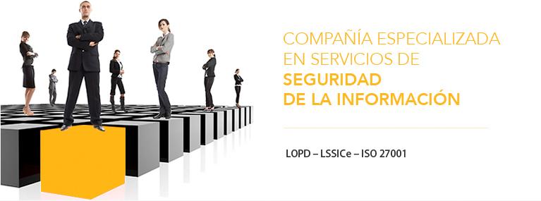 Compañía especializada en servicios de seguridad de la información: LOPD, LSSICe, ISO27001